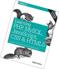 Learning PHP, MySQL, JavaScript, CSS & HTML5: A Step-by-Step