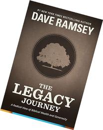 The Legacy Journey: A Radical View of Biblical Wealth and
