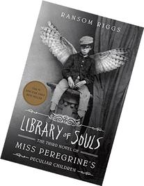Library of Souls: The Third Novel of Miss Peregrine's