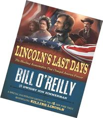 Lincoln's Last Days: The Shocking Assassination That Changed