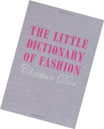 The Little Dictionary of Fashion: A Guide to Dress Sense for