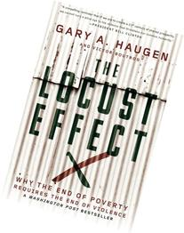 The Locust Effect: Why the End of Poverty Requires the End