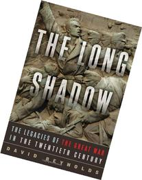 The Long Shadow: The Legacies of the Great War in the