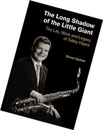 The Long Shadow of the Little Giant: The Life, Work and