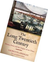 The Long Twentieth Century: Money, Power and the Origins of