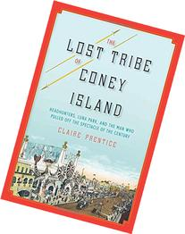 The Lost Tribe of Coney Island: Headhunters, Luna Park, and