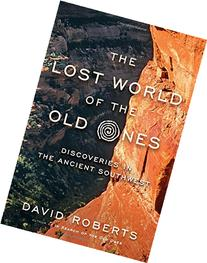 The Lost World of the Old Ones: Discoveries in the Ancient