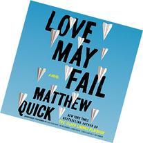 Love May Fail: A Novel