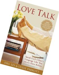 Love Talk: Speak Each Other's Language Like You Never Have