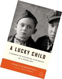 A Lucky Child: A Memoir of Surviving Auschwitz as a Young