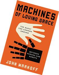 Machines of Loving Grace: The Quest for Common Ground