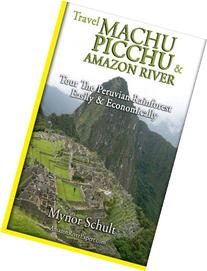 Machu Picchu & Amazon River: Traveling Safely, Economically