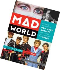 Mad World: An Oral History of New Wave Artists and Songs