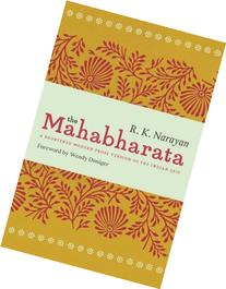 The Mahabharata: A Shortened Modern Prose Version of the