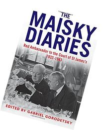 The Maisky Diaries: Red Ambassador to the Court of St James'