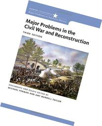 Major Problems in the Civil War and Reconstruction:
