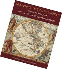 Mapping the New World: Renaissance Maps from the American