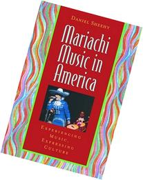 Mariachi Music in America: Experiencing Music, Expressing