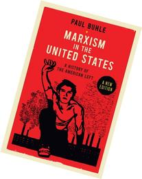 Marxism in the United States: Remapping the History of the