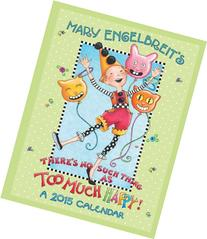 Mary Engelbreit 2015 Weekly Planner Calendar: There's No