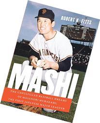 Mashi: The Unfulfilled Baseball Dreams of Masanori Murakami