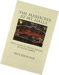 The Massacres at Mt. Halla: Sixty Years of Truth Seeking in