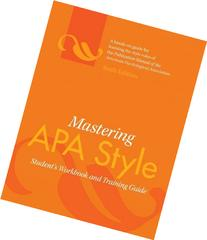 Mastering APA Style: Student's Workbook and Training Guide