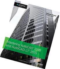 Mastering AutoCAD 2015 and AutoCAD LT 2015: Autodesk