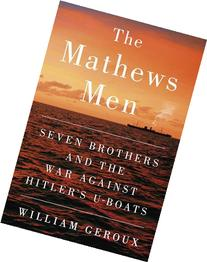 The Mathews Men: Seven Brothers and the War Against Hitler's