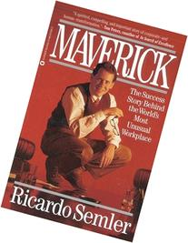 Maverick: The Success Story Behind the World's Most Unusual