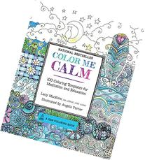 Color Me Calm: 100 Coloring Templates for Meditation and