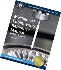 Mechanical Engineering Reference Manual for the PE Exam,