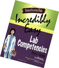 Medical Assisting Made Incredibly Easy: Lab Competencies