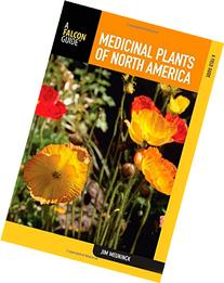 Medicinal Plants of North America: A Field Guide