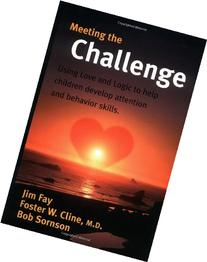 Meeting the Challenge: Using Love and Logic to help children