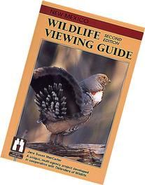 New Mexico Wildlife Viewing Guide, 2nd