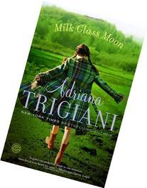 Milk Glass Moon: A Novel