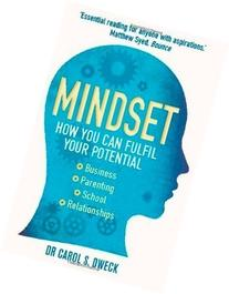 Mindset: How You Can Fulfil Your Potential by Dweck, Carol