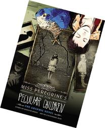 Miss Peregrine's Home for Peculiar Children: The Graphic