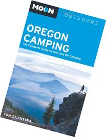 Moon Oregon Camping: The Complete Guide to Tent and RV