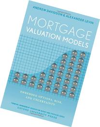 Mortgage Valuation Models Embedded Options, Risk, and