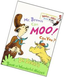 Mr. Brown Can Moo, Can You : Dr. Seuss's Book of Wonderful