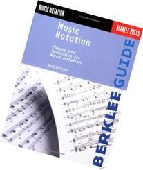 Music Notation : Theory and Technique for Music Notation