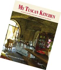 My Tuscan Kitchen: Seasonal Recipes from the Castello di