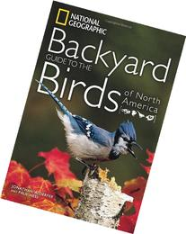 National Geographic Backyard Guide to the Birds of North