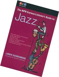 The NPR Curious Listener's Guide to Jazz