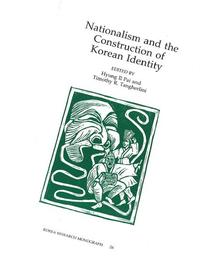 Nationalism and the Construction of Korean Identity