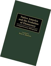 Native America and the Evolution of Democracy A