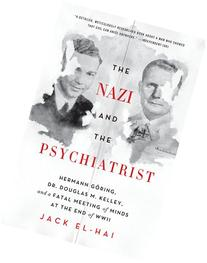 The Nazi and the Psychiatrist: Hermann Gring, Dr. Douglas M