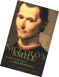 Niccolo's Smile: A Biography of Machiavelli